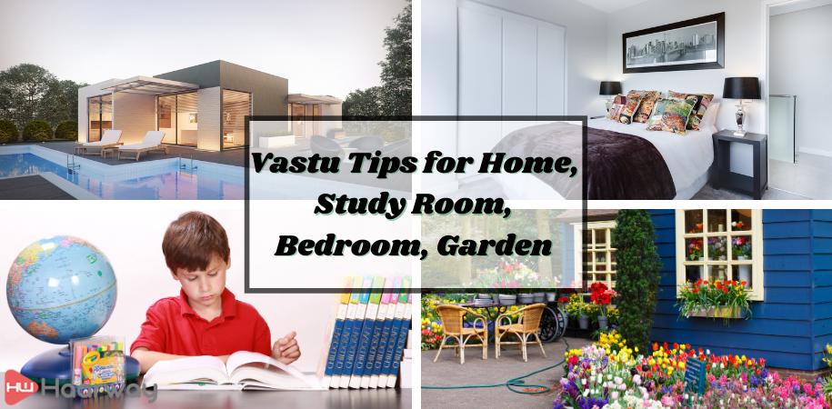 Vastu Shastra: Vastu Tips for Home, Study Room, Bedroom, Garden