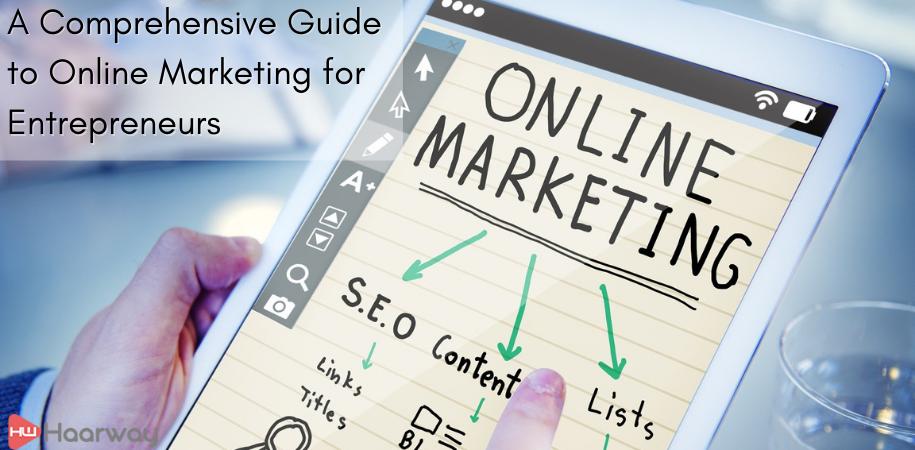 A Comprehensive Guide to Online Marketing for Entrepreneurs